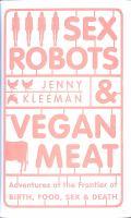 Sex, Robots & Vegan Meat
