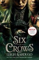 Six of Crows : Netflix Tv Tie-in