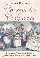 Corsets and Codpieces