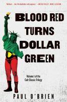 Blood red turns dollar green : a novel