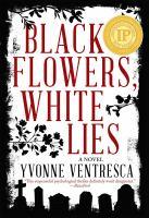 Black Flowers, White Lies