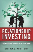 Relationship Investing : Stock Market Therapy for your Money