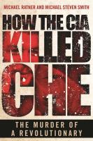 How the CIA Killed Che