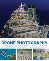The handbook of drone photography : a complete guide to the new art of do-it-yourself aerial photography