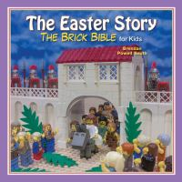 The Easter Story: The Brick Bible For Kids