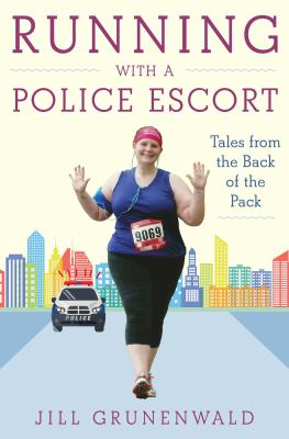 Running with a Police Escort: Tales from the Back of the Pack book cover
