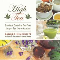 High Tea : Gracious Cannabis Tea-time Recipes for Every Occasion