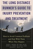 The Long Distance Runner's Guide to Injury Prevention and Treatment