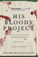 His bloody project : documents relating to the case of Roderick Macrae: a historical thriller