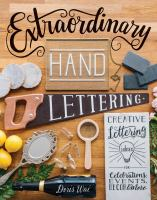 Extraordinary Hand Lettering: Creative Lettering Ideas for Celebrations, Events, Décor & More