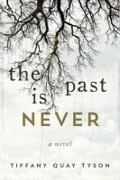 The Past Is Never