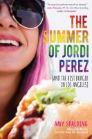The summer of Jordi Perez : (and the best burger in Los Angeles)274 pages ; 22 cm