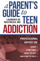 PARENT'S GUIDE TO TEEN ADDICTION