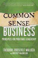 Common-sense Business : Principles for Profitable Leadership
