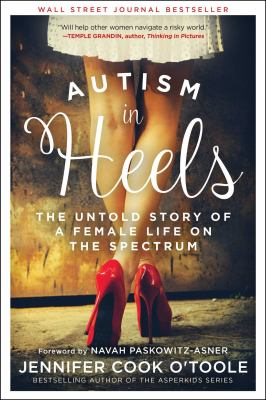 Autism in Heels: The Untold Story of a Female Life on the Spectrum(book-cover)