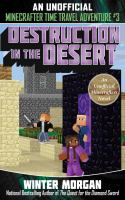 Destruction in the Desert : An Unofficial Minecrafters Time Travel Adventure, Book 3.
