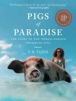 Pigs of Paradise : The Story of the World-Famous Swimming Pigs