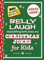 Belly laugh sidesplitting Santa Claus and Christmas jokes for kids : 350 hilarious Christmas jokes!