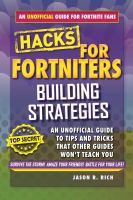 Building Strategies: An Unofficial Guide to Tips and Tricks That Other Guides Won't Teach You