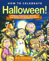 How to celebrate Halloween! : holiday traditions, rituals, and rules in a delightful story
