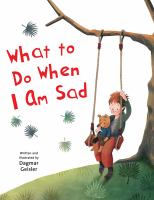 What to Do When I Am Sad