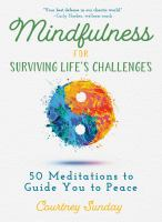 Mindfulness for Surviving Life's Challenges