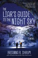 Liar's Guide to the Night Sky : A Novel