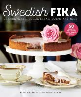 Swedish fika : cakes, rolls, bread, soups, and more