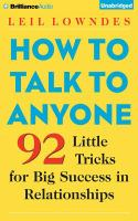 How to Talk to Anyone : 92 Little Tricks for Big Success in Relationships: Library Edition (Audiobook on CD)