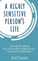 A Highly Sensitive Person's Life