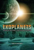 Exoplanets : Worlds Beyond Our Solar System