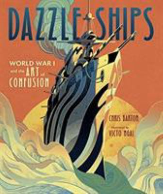 Dazzle Ships: World War I and the Art of Confusion book jacket