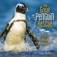 The great penguin rescue : saving the African penguins