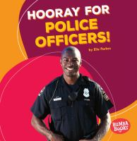 Hooray for Police Officers!