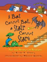 A Bat Cannot Bat, A Stair Cannot Stare
