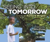 Seeing into tomorrow : haiku by Richard Wright