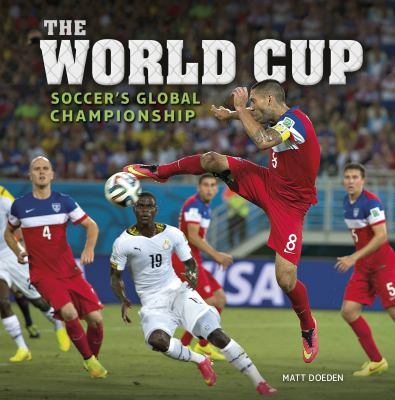 The World Cup: Soccer's Global Championship book jacket