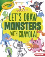 LET'S DRAW MONSTERS WITH CRAYOLA!