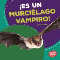 ¡Es un murciélago vampiro!