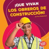 ¡Que vivan los obreros de construcción!
