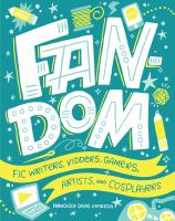 Cover of Fandom: Fic Writers, Vidders, Ga