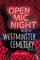 Open Mic Night at Westminster Cemetery by Mary Amato