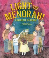 Light the menorah! : a Hanukkah handbook