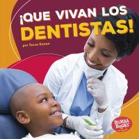 ¡Que vivan los dentistas!