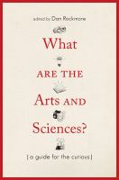 What Are The Arts And Sciences?: A Guide For The Curious