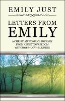 Letters From Emily: A Christian Woman's Journey From Abuse to Freedom With Hope-Joy-Blessing