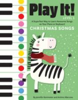 Play it! Level 1. Christmas songs : a superfast way to learn awesome songs on your piano or keyboard