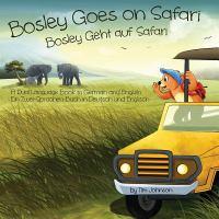 Bosley goes on safari : [a dual language book in German and English = Bosley geht auf safari