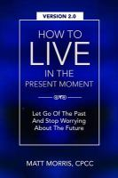 How to Live in the Present Moment 2.0