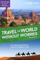 Travel the World Without Worries: An Inspirational Guide to Long-term Budget Travel